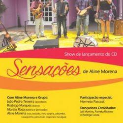 """""""Sensações"""", com Aline Morena e Grupo"""